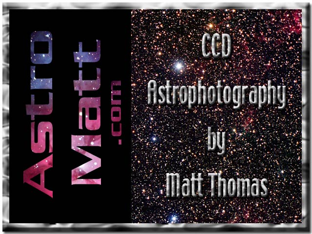 AstroMatt - CCD Astrophotography by Matt Thomas